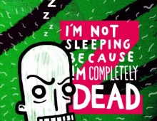 I´m Not Sleeping Because I´m Completely Dead