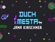 Jana Kirschner – Duch Mesta